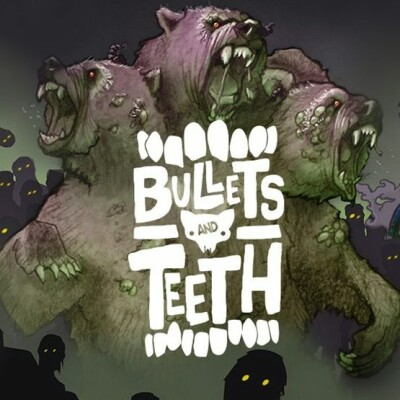 Bullets and Teeth